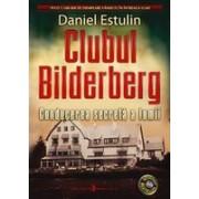 Clubul Bilderberg .Conducerea secreta a lumii