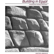 Building in Egypt by Dieter Arnold