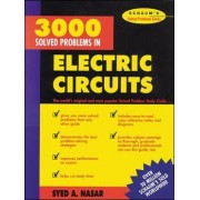 3,000 Solved Problems in Electrical Circuits by S. A. Nasar