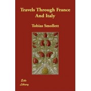 Travels Through France and Italy by Tobias George Smollett