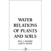 Water Relations of Plants and Soils by Paul J. Kramer