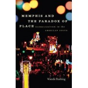 Memphis and the Paradox of Place by Wanda Rushing