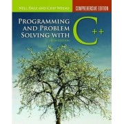 Programming and Problem Solving with C++: Comprehensive Edition by Nell Dale