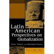 Latin American Perspectives on Globalization by Mario Saenz