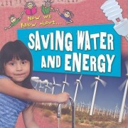 Saving Water and Energy by Philip Steele