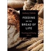 Feeding on the Bread of Life by Anthony Oelrich