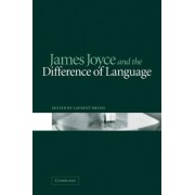 James Joyce and the Difference of Language by Laurent Milesi