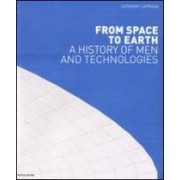 Giovanni Caprara From space to earth. A history on men and technologies ISBN:9788837086206