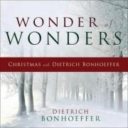 Wonder of Wonders by Dietrich Bonhoeffer