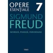 Freud Opere Esentiale vol. 7 Nevroza, psihoza, perversiune