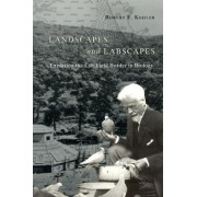 Landscapes and Labscapes by Robert E. Kohler