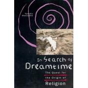 In Search of Dreamtime by Tomoko Masuzawa