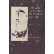 The Zen Teachings of Master Lin-Chi by Lin-Chi