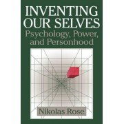 Inventing our Selves by Nikolas Rose