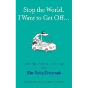 Stop the World, I Want to Get Off... by Iain Hollingshead