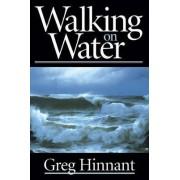 Walking on Water by Greg Hinnant