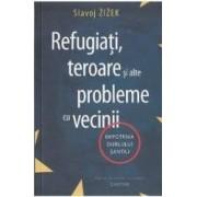 Refugiati teroare si alte probleme cu vecinii - Slavoj Zizek