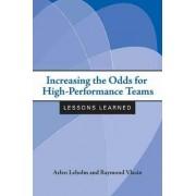 Increasing the Odds for High-performance Teams by Arlen Leholm