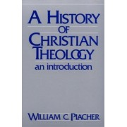 A History of Christian Theology by William C. Placher