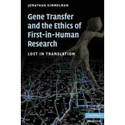 Gene Transfer and the Ethics of First-in-Human Research by Jonathan Kimmelman