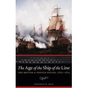 The Age of the Ship of the Line by Jonathan R. Dull