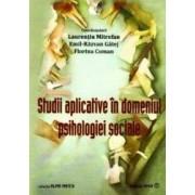 Studii aplicative in domeniul psihologiei sociale - Laurentiu Mitrofan Emil-Razvan Gatej Florina Coman