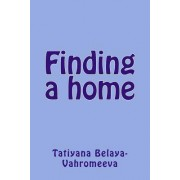 Finding a Home by Tatiyana Belaya-Vahromeeva