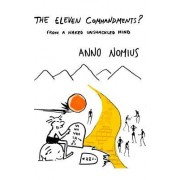The Eleven Commandments ? from a Naked Unshackled Mind