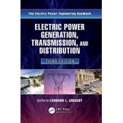 Electric Power Generation, Transmission, and Distribution by Leonard L. Grigsby