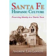 Santa Fe Hispanic Culture by Andrew Leo Lovato