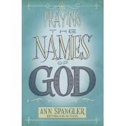 Praying the Names of God by Ann Spangler