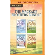 The Mackade Brothers Bundle: The Return of Rafe Mackade, the Pride of Jared Mackade, the Heart of Devin Mackade, the Fall of Shane Mackade