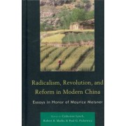 Radicalism, Revolution, and Reform in Modern China by Catherine Lynch