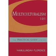Multiculturalism 101 by Namulundah Florence