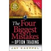 The Four Biggest Mistakes in Option Trading by Jay Kaeppel