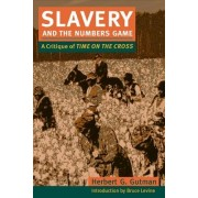 Slavery and the Numbers Game by Herbert G. Gutman