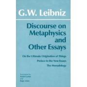 Discourse on Metaphysics and Other Essays by Freiherr Von Gottfried Wilhelm Leibniz