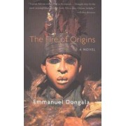 The Fire of Origins by Emmanuel Dongala