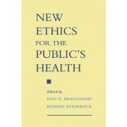 New Ethics for the Public's Health by Dan E. Beauchamp