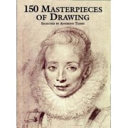 Hundred and Fifty Masterpieces of Drawing by Anthony Toney