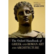 The Oxford Handbook of Greek and Roman Art and Architecture by Clemente Marconi