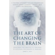 The Art of Changing the Brain by James Zull
