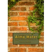 Saving Alma Mater by James C. Garland
