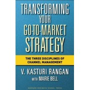 Transforming Your Go-to-Market Strategy by V. Kasturi Rangan