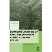 Economic Analysis of Land Use in Global Climate Change Policy by Thomas W. Hertel