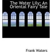The Water Lily by Frank Waters