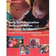 Early Communication Skills for Children with Down Syndrome by Libby Kumin