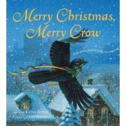 Merry Christmas, Merry Crow by Kathi Appelt