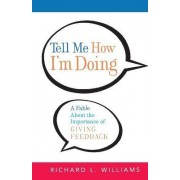 Tell Me How I'm Doing by Richard L Williams