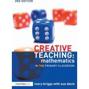 Creative Teaching: Mathematics in the Primary Classroom by Mary Briggs